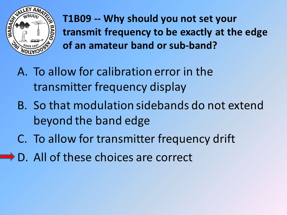 To allow for calibration error in the transmitter frequency display