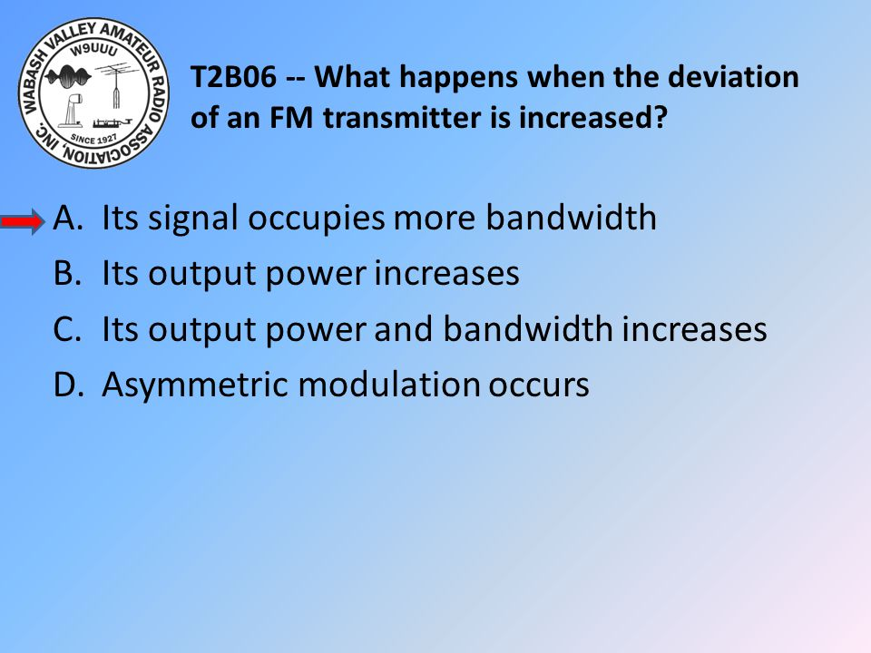 Its signal occupies more bandwidth Its output power increases