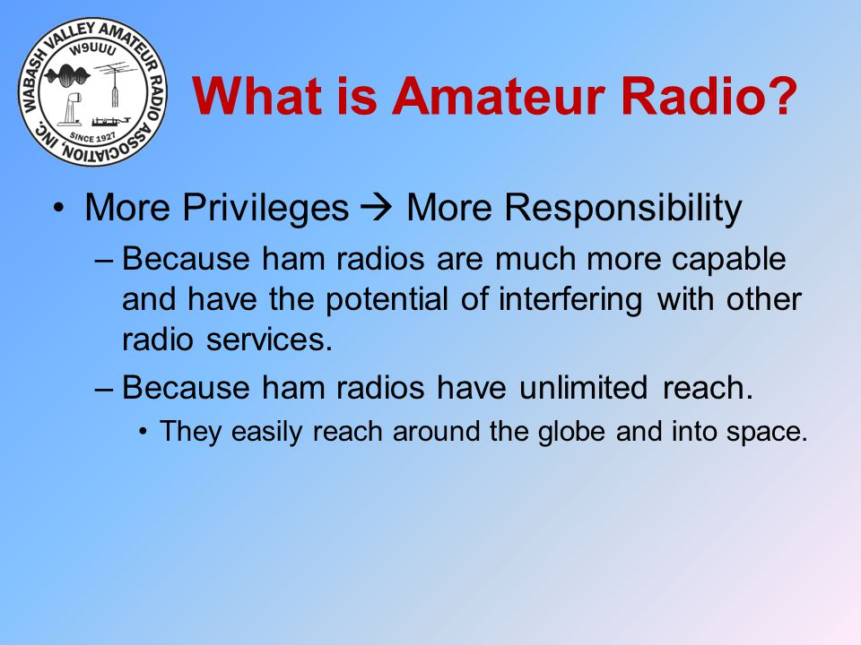 What is Amateur Radio More Privileges  More Responsibility