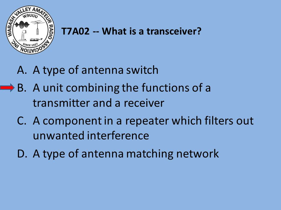 T7A02 -- What is a transceiver