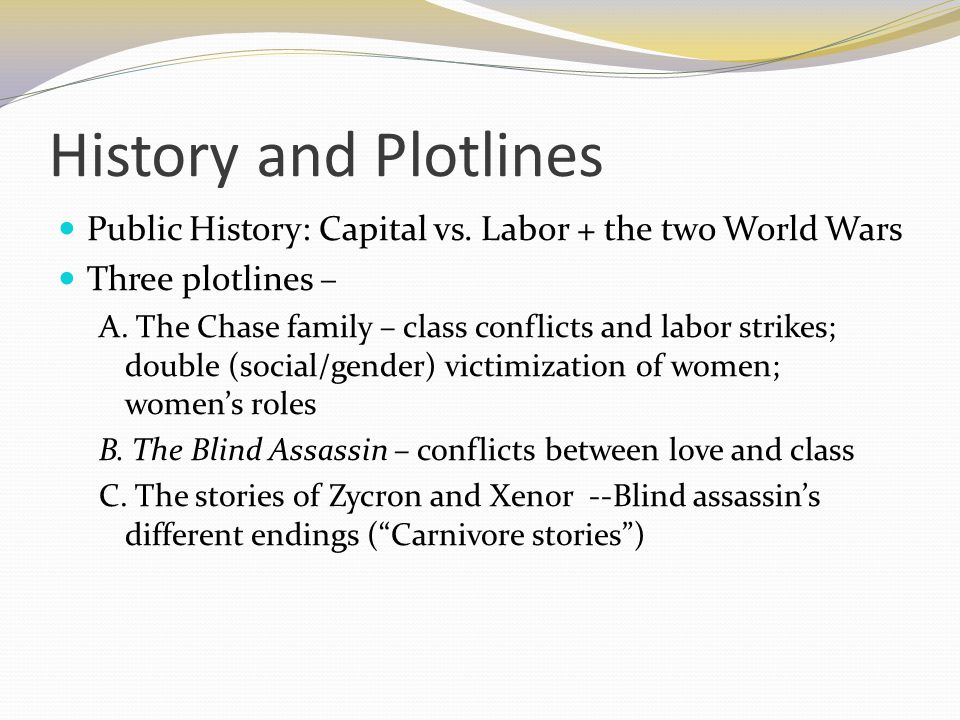History and Plotlines Public History: Capital vs. Labor + the two World Wars. Three plotlines –
