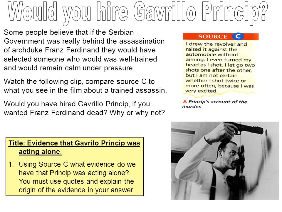 Would you hire Gavrillo Princip