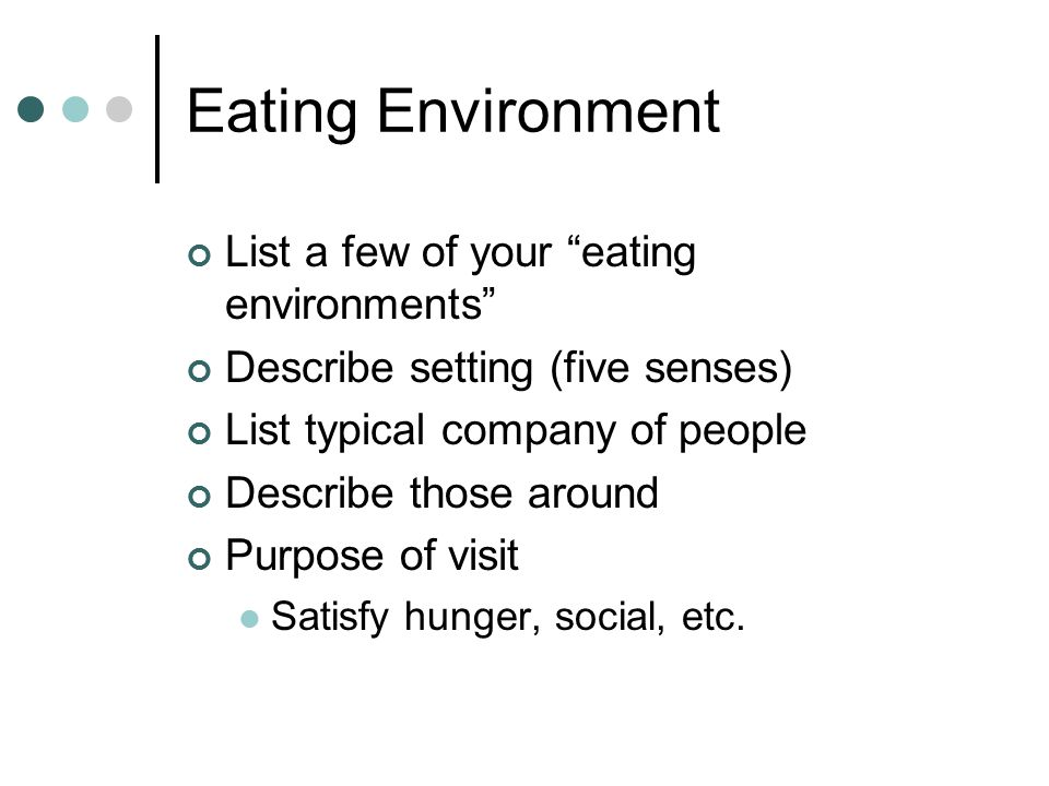 Eating Environment List a few of your eating environments
