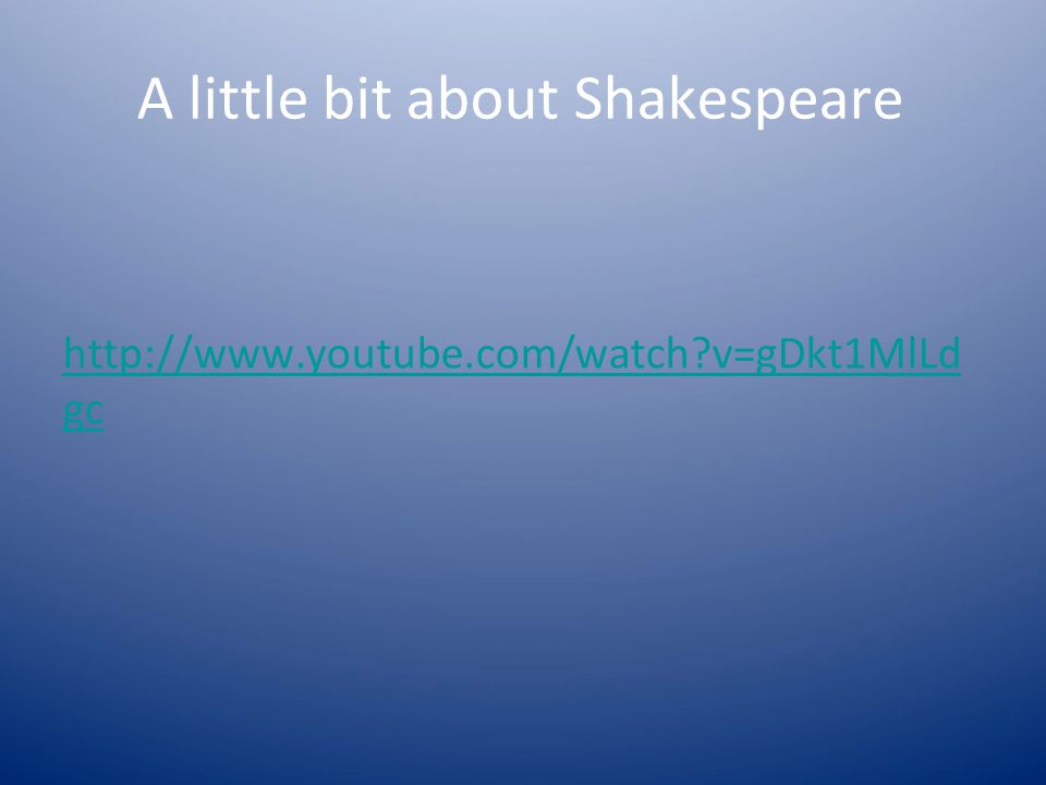 A little bit about Shakespeare