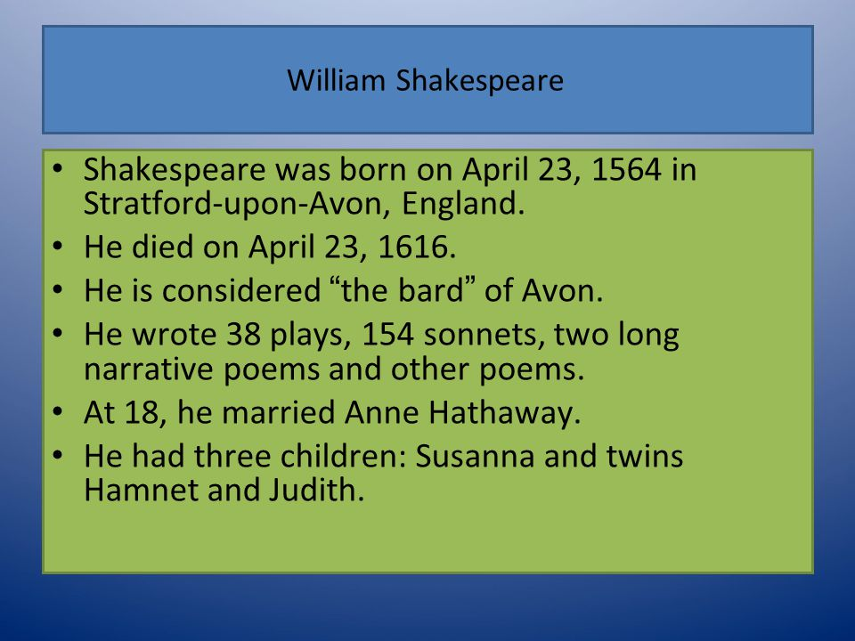 He is considered the bard of Avon.