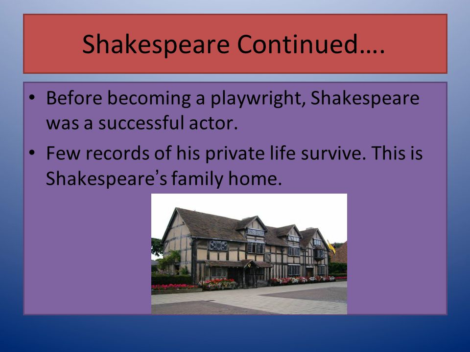Shakespeare Continued….