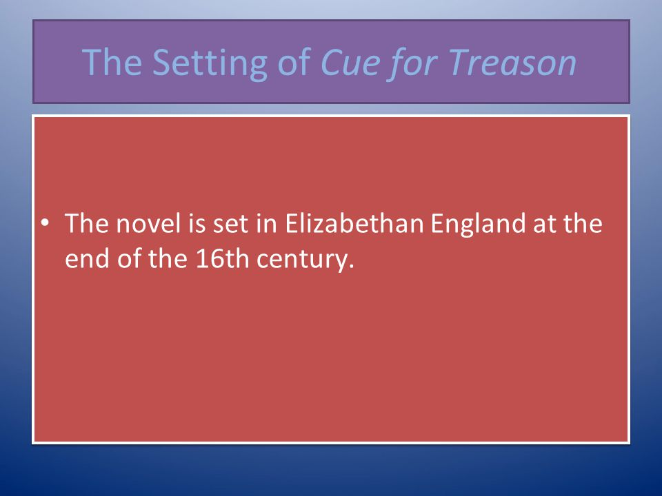 The Setting of Cue for Treason