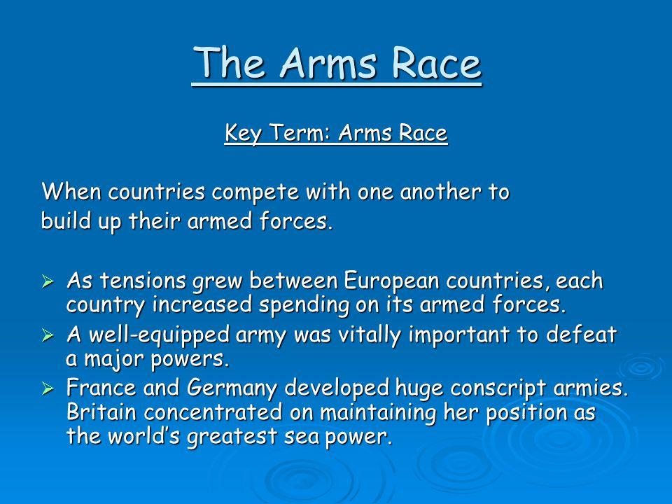 The Arms Race Key Term: Arms Race