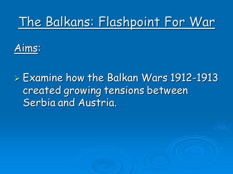 The Balkans: Flashpoint For War