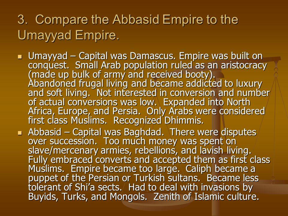 3. Compare the Abbasid Empire to the Umayyad Empire.