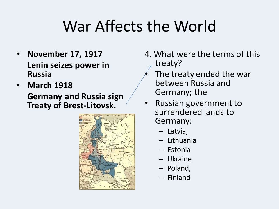 War Affects the World November 17, 1917 Lenin seizes power in Russia