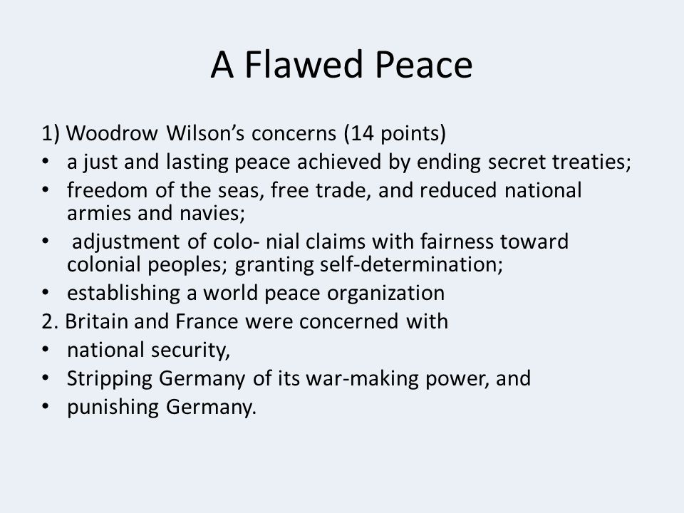 A Flawed Peace 1) Woodrow Wilson's concerns (14 points)