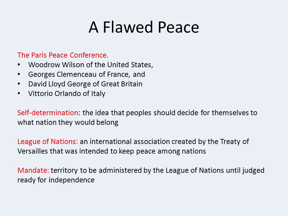 A Flawed Peace The Paris Peace Conference.