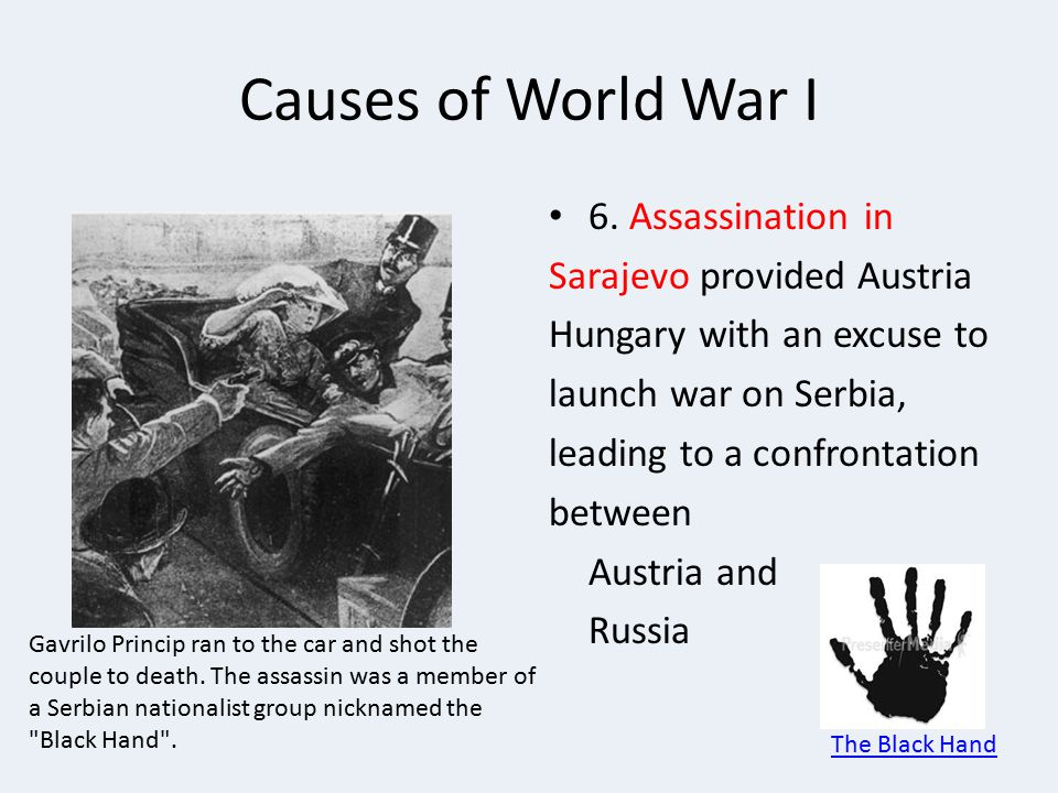 Causes of World War I 6. Assassination in Sarajevo provided Austria