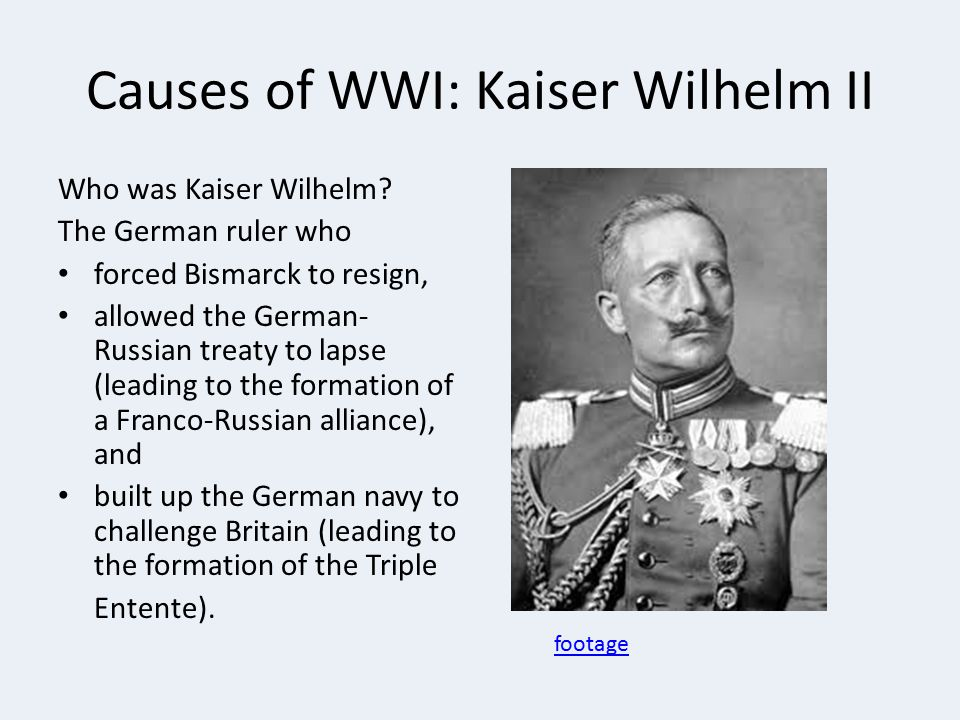 Causes of WWI: Kaiser Wilhelm II
