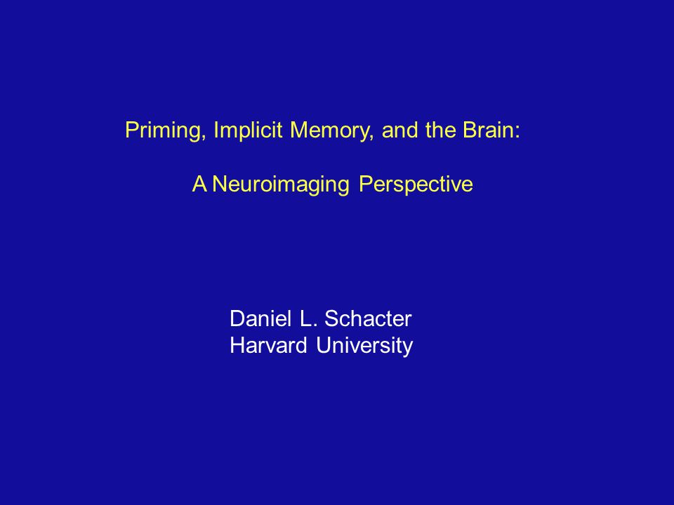Priming, Implicit Memory, and the Brain: