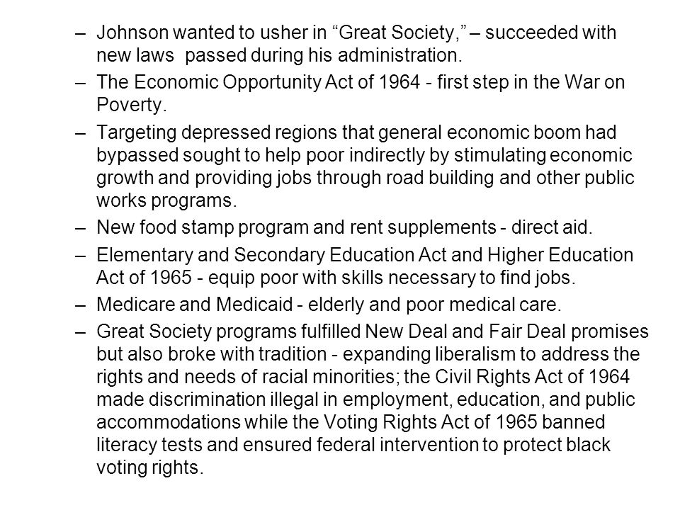 Johnson wanted to usher in Great Society, – succeeded with new laws passed during his administration.