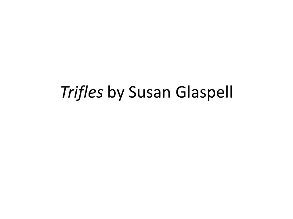 trifles susan glaspell literary element