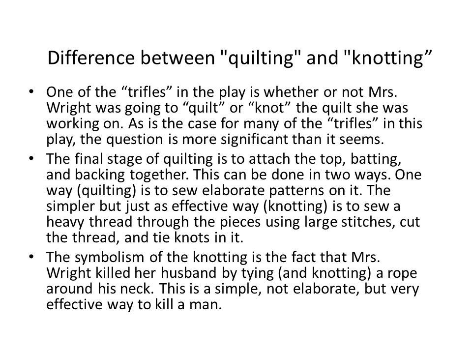 Difference between quilting and knotting