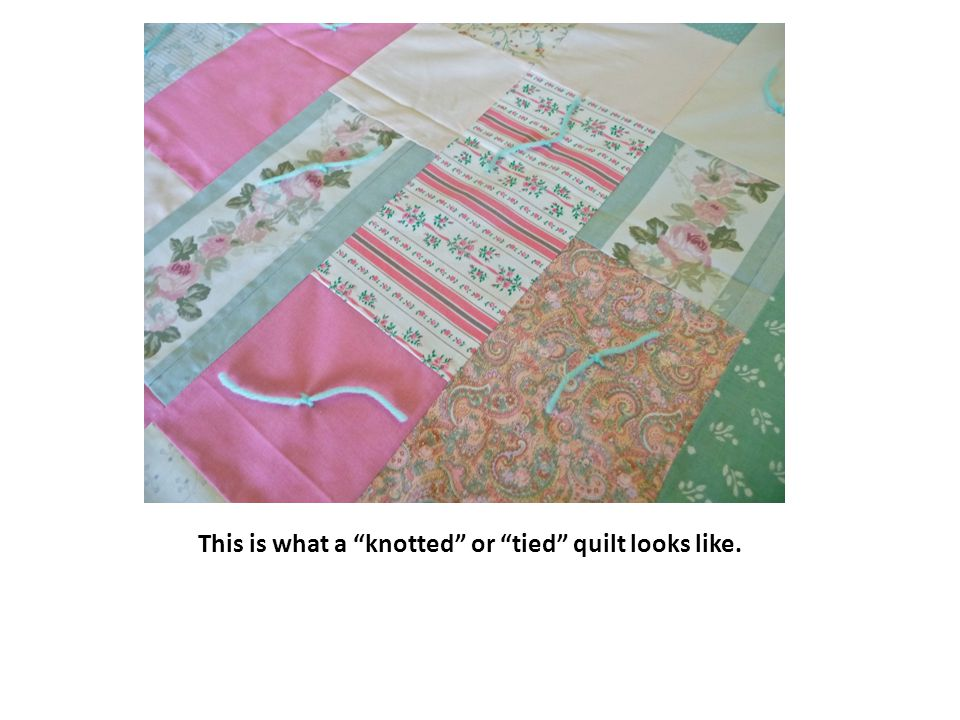This is what a knotted or tied quilt looks like.