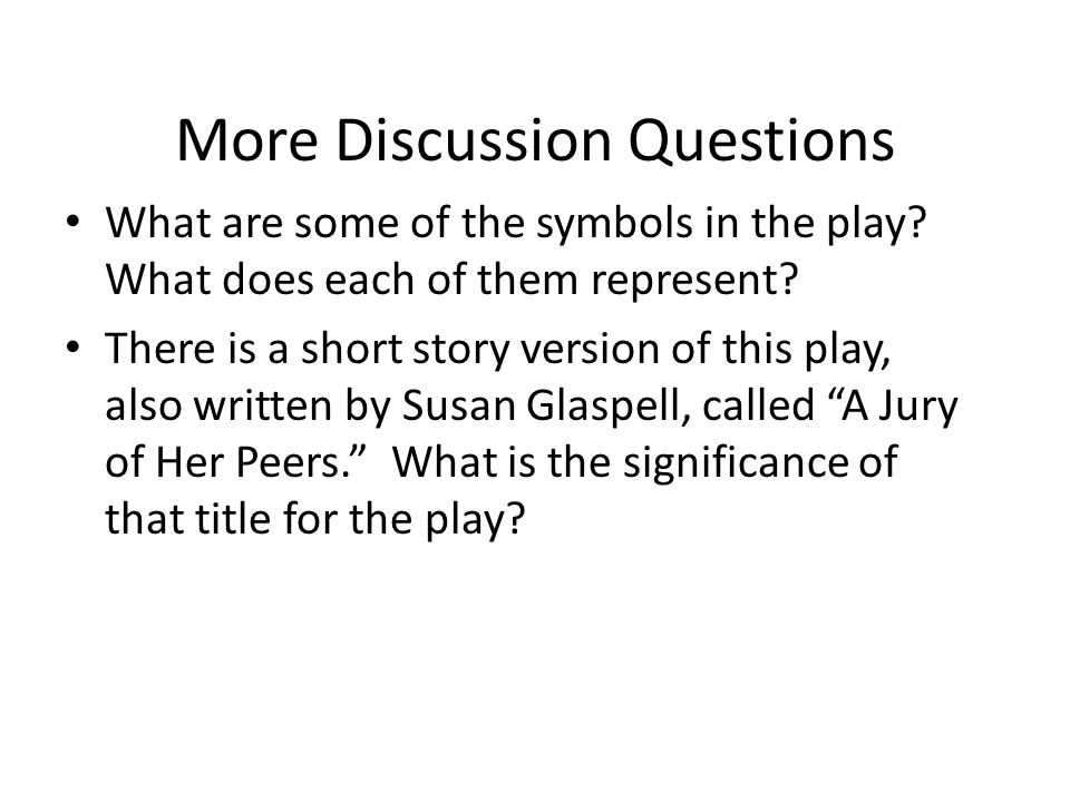 a jury of her peers essay questions Launchpad: a jury of her peers, by susan glaspell thinking about the story it also raises questions about the role of gender in relation to law and justice.