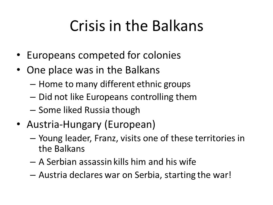 Crisis in the Balkans Europeans competed for colonies