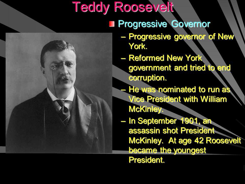 Teddy Roosevelt Progressive Governor Progressive governor of New York.
