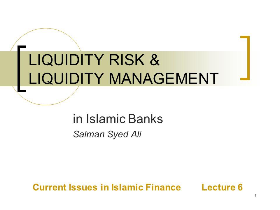 LIQUIDITY RISK & LIQUIDITY MANAGEMENT