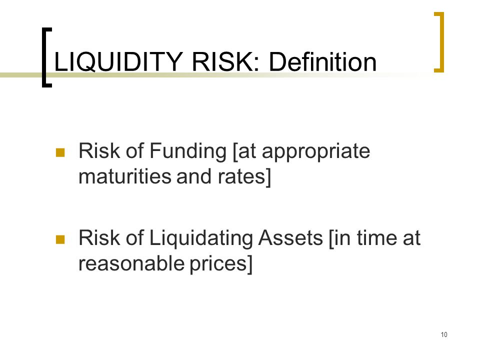 LIQUIDITY RISK: Definition