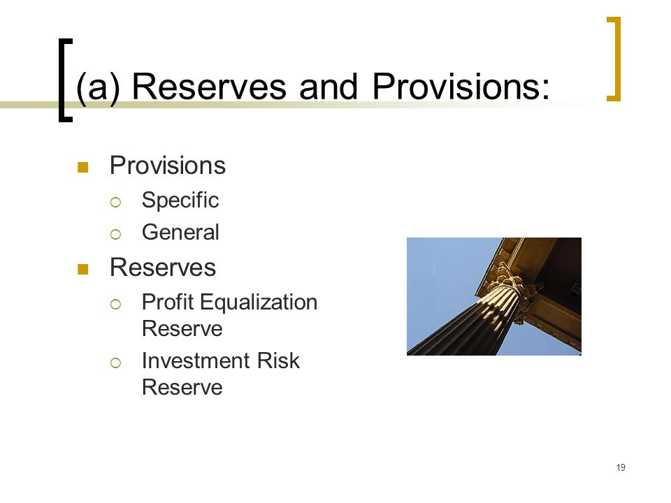 (a) Reserves and Provisions: