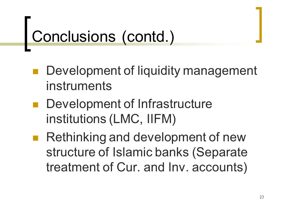 Conclusions (contd.) Development of liquidity management instruments