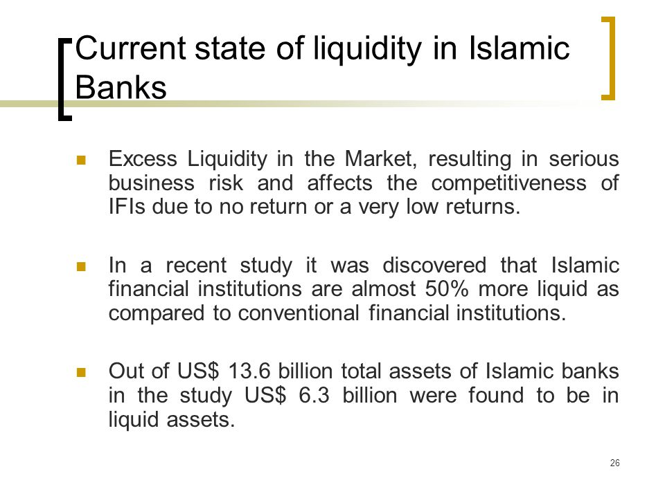 Current state of liquidity in Islamic Banks
