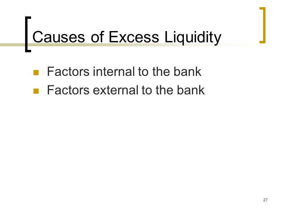 Causes of Excess Liquidity