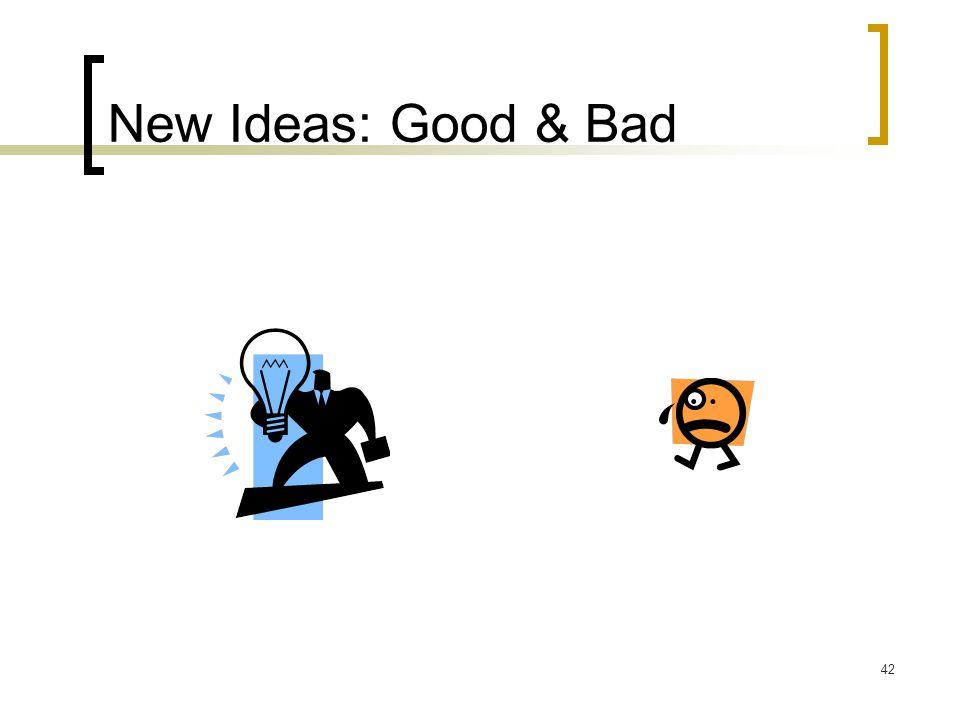 New Ideas: Good & Bad