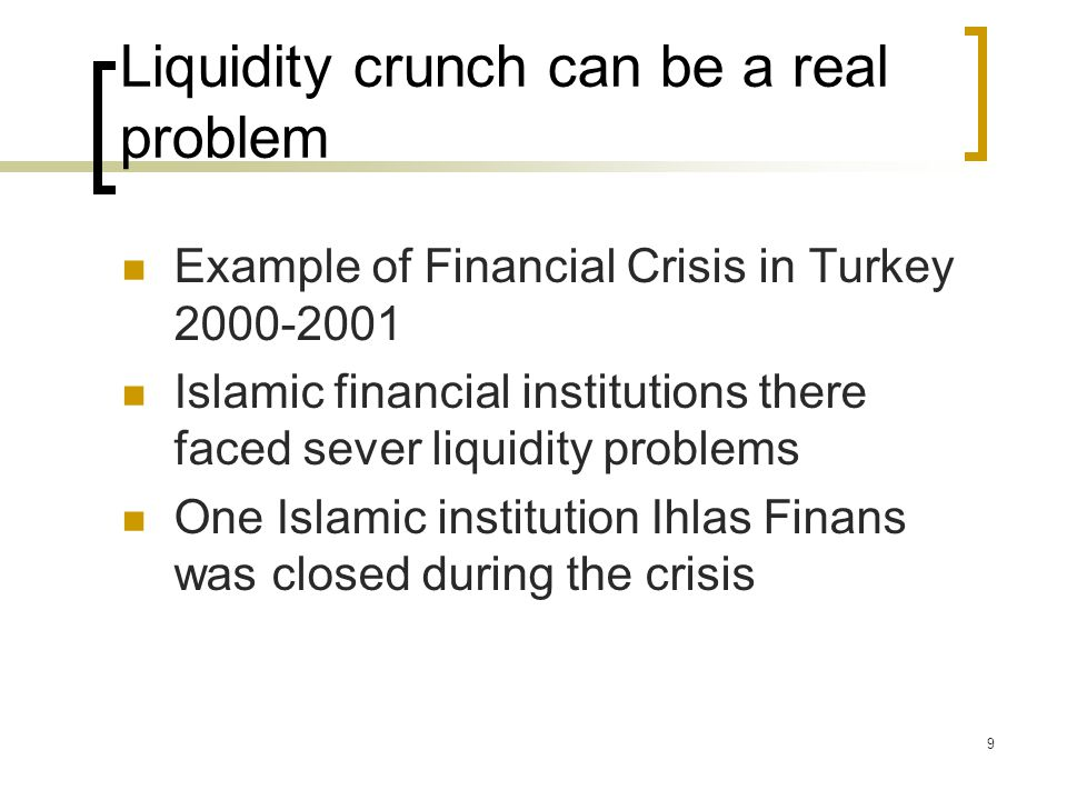 Liquidity crunch can be a real problem