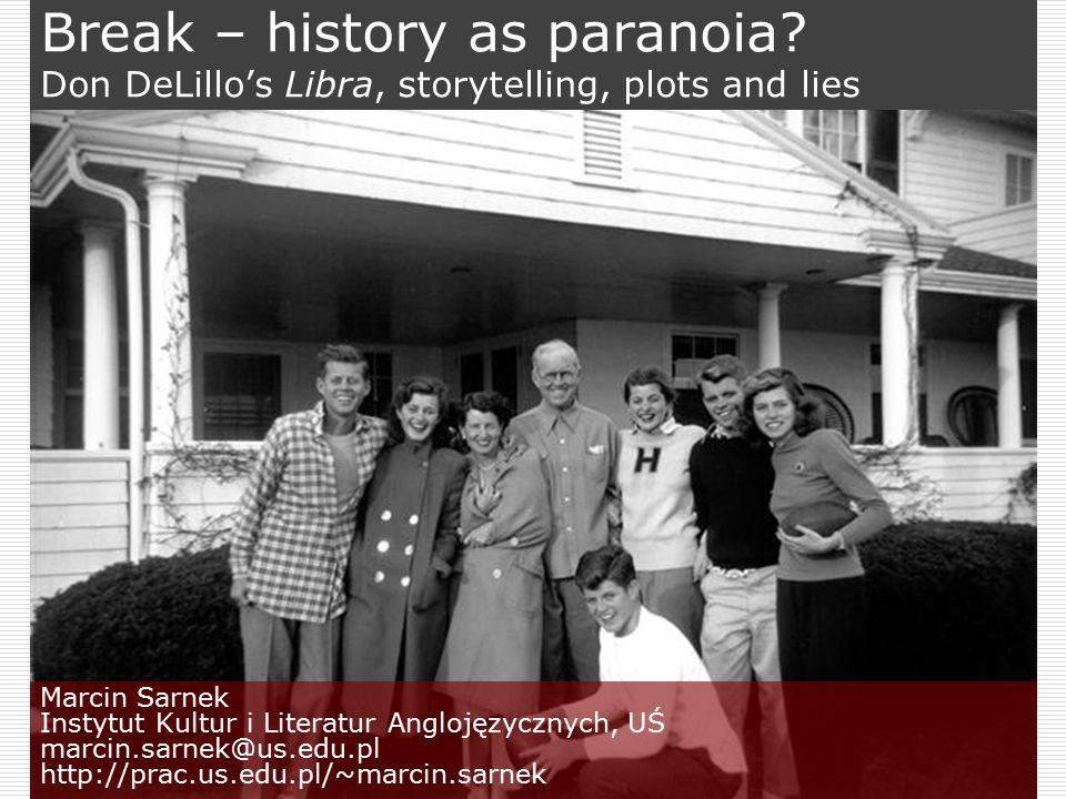 Break – history as paranoia