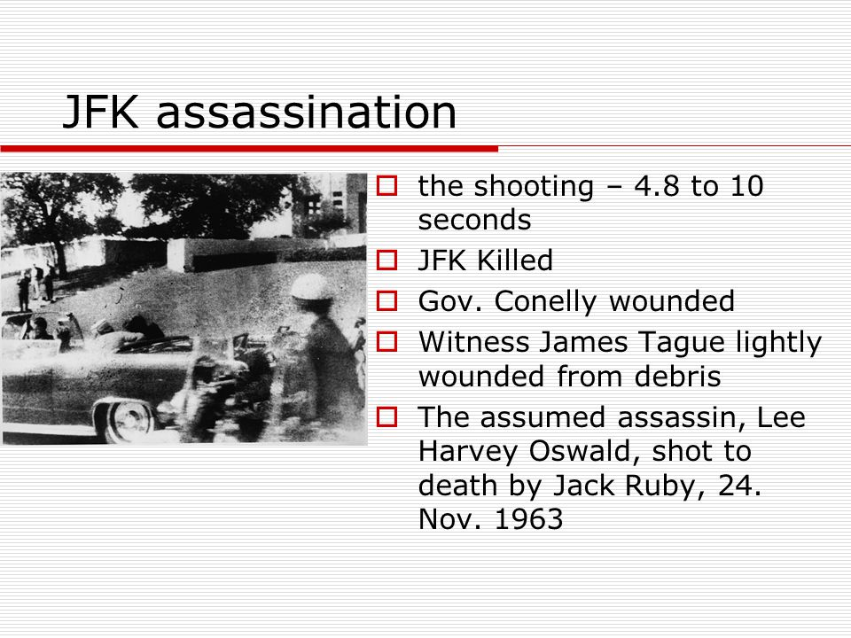 JFK assassination the shooting – 4.8 to 10 seconds JFK Killed