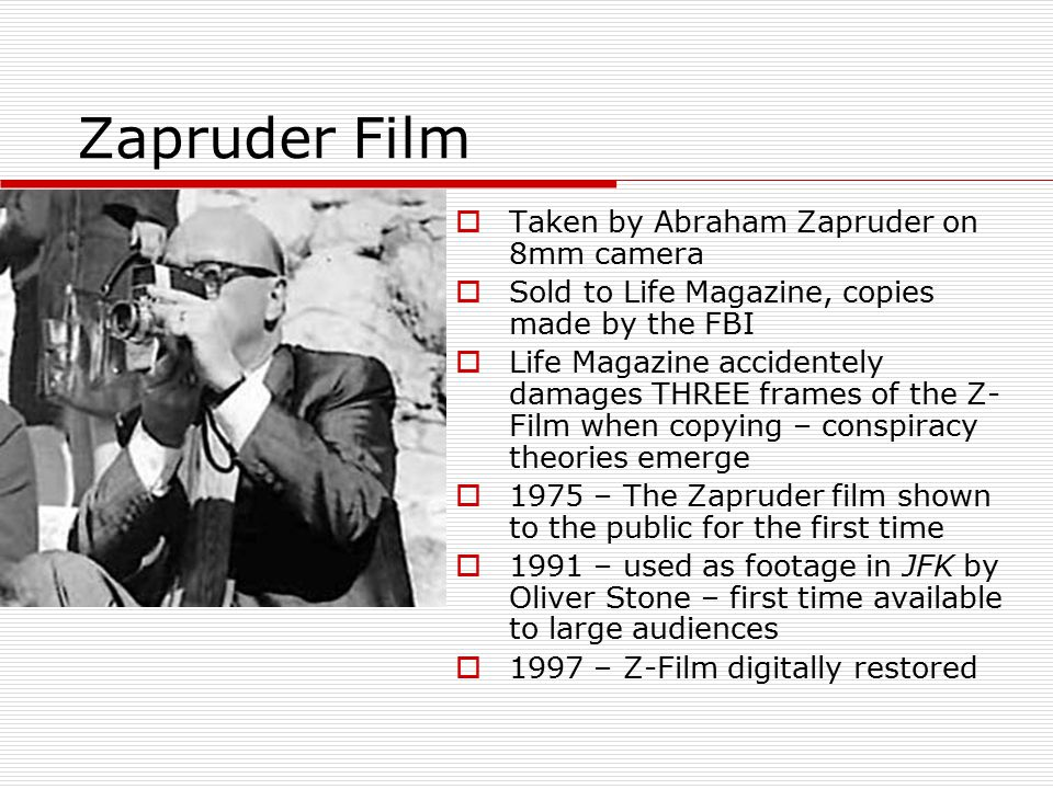 Zapruder Film Taken by Abraham Zapruder on 8mm camera