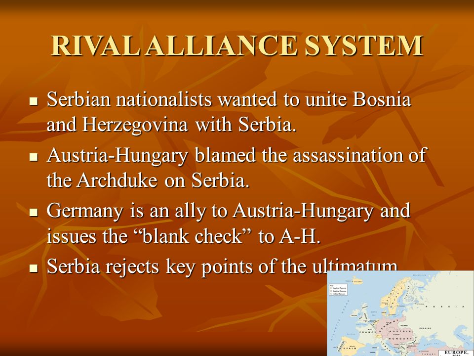 RIVAL ALLIANCE SYSTEM Serbian nationalists wanted to unite Bosnia and Herzegovina with Serbia.