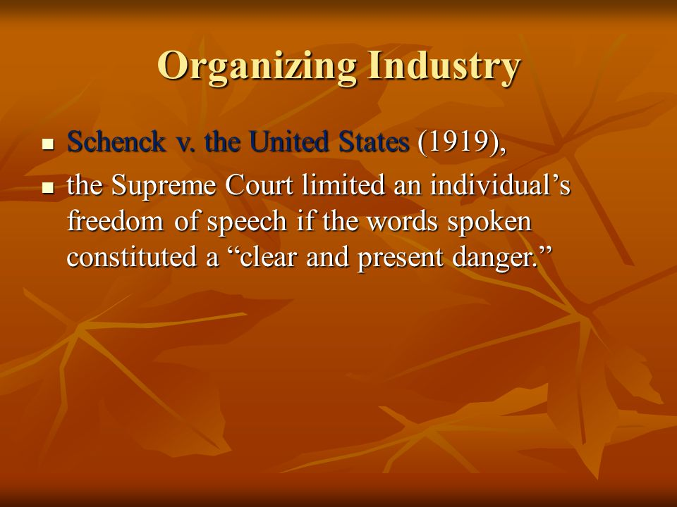 Organizing Industry Schenck v. the United States (1919),