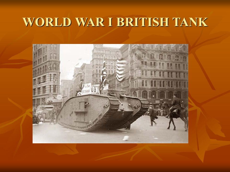 WORLD WAR I BRITISH TANK