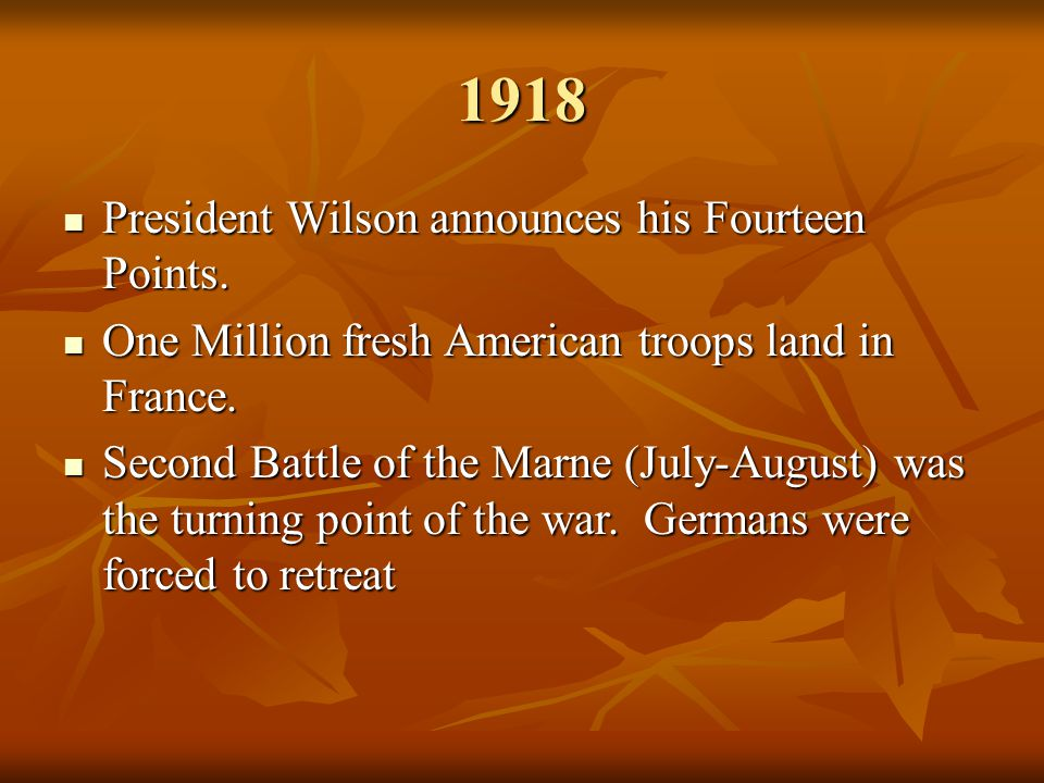 1918 President Wilson announces his Fourteen Points.