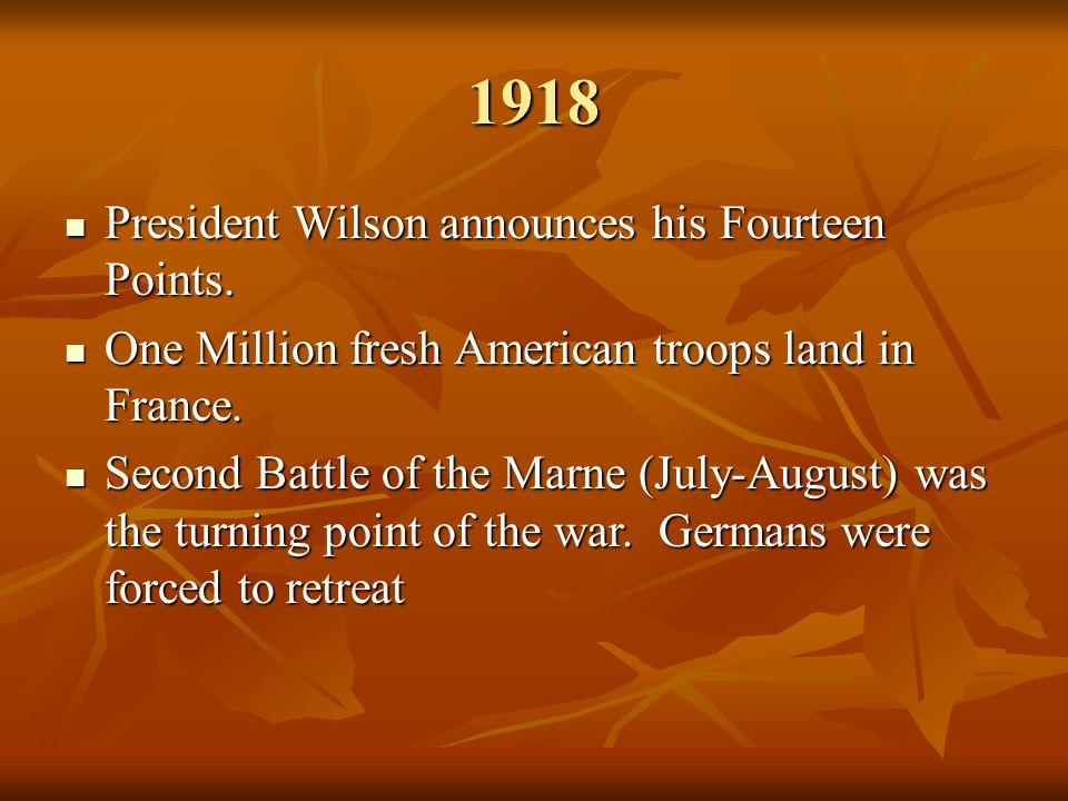 1918 President Wilson announces his Fourteen Points.