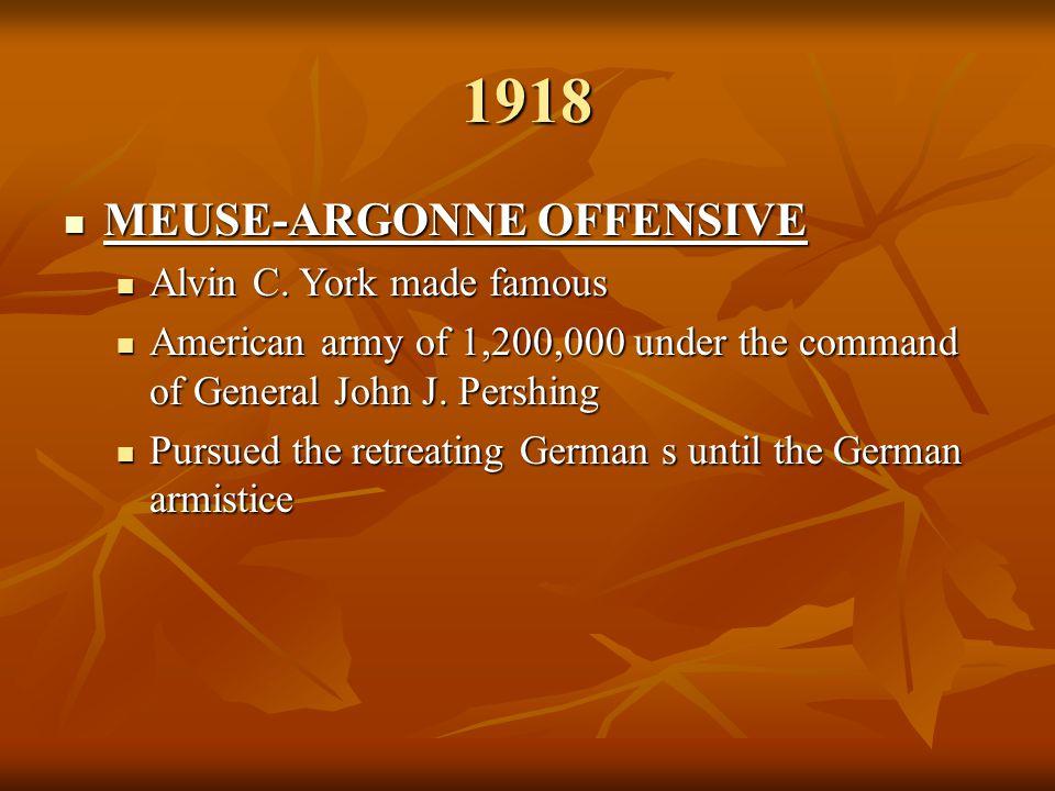 1918 MEUSE-ARGONNE OFFENSIVE Alvin C. York made famous