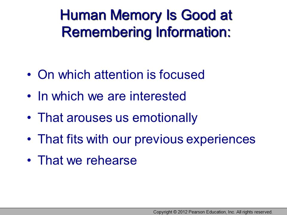 Human Memory Is Good at Remembering Information: