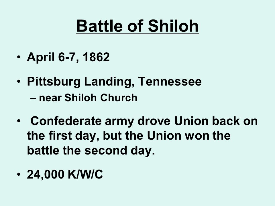 Battle of Shiloh April 6-7, 1862 Pittsburg Landing, Tennessee