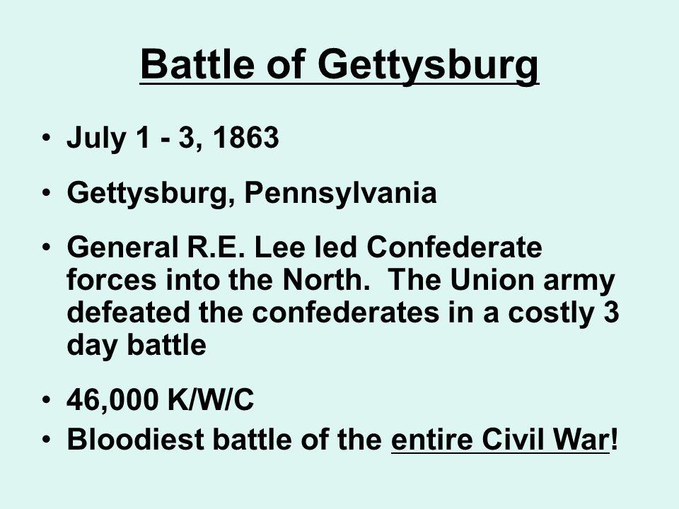 Battle of Gettysburg July 1 - 3, 1863 Gettysburg, Pennsylvania