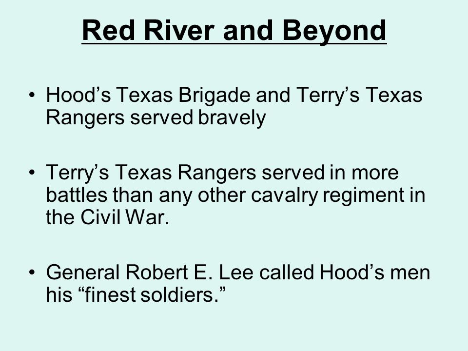 Red River and Beyond Hood's Texas Brigade and Terry's Texas Rangers served bravely.