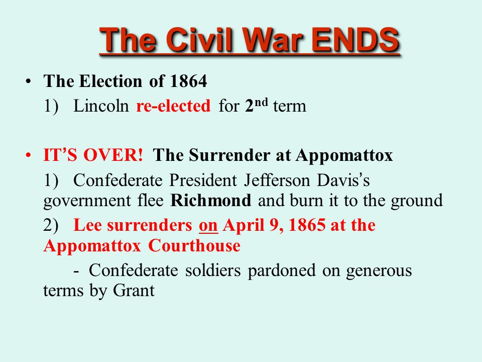 The Civil War ENDS The Election of 1864
