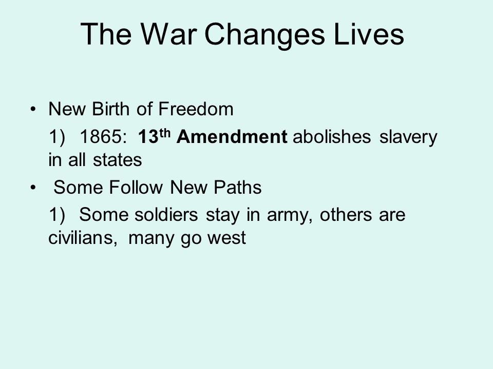 The War Changes Lives New Birth of Freedom
